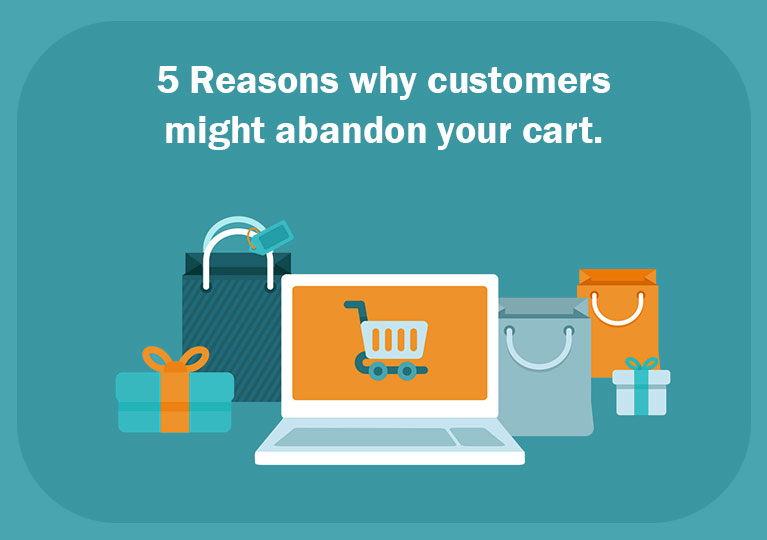 5 Reasons why customers might abandon your cart
